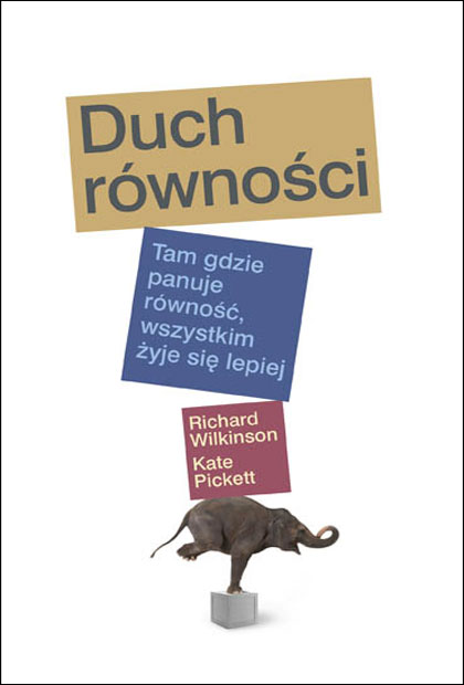 """""""Duch równości"""", R. Wilkinson iK. Pickett, Wyd. """"Czarna owca"""", Warszawa 2011"""
